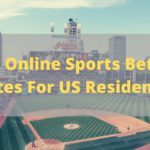 Best Online Sportsbooks For US Residents This 2020