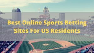 Best Online Sports Betting Sites For US Residents